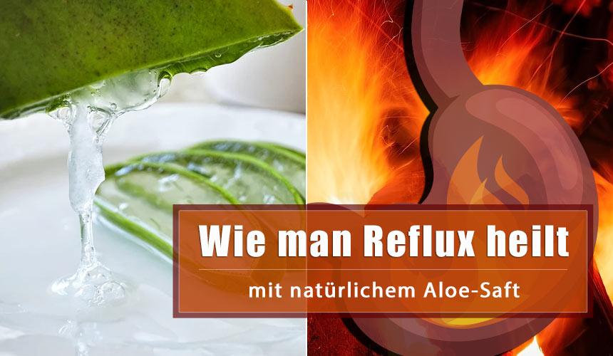 Wie man gastroösophagealen Reflux mit Aloe und natürlichen Heilmitteln behandelt